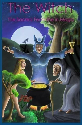 Download The Witch - The Sacred Feminine In Magic pdf