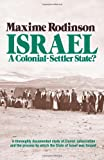 Israel--A Colonial-Settler State?, Maxime Rodinson, 0873488660