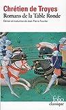 Romans De LA Table Ronde: Erec Et Enide Cliges Lancelot, Yvain (Folio Series : No.696) (French Edition) (Collection Folio)