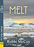 Melt, Robbi Mccoy, 1594933537