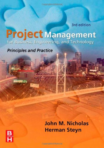 Project Management for Business, Engineering, and Technology: Principles and Practice, 3rd Edition