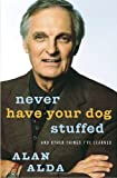 Never Have Your Dog Stuffed, Alan Alda, 1400064090