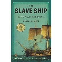 The Slave Ship: A Human History