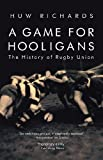 A Game for Hooligans, Huw Richards, 1845962559