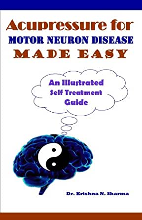 Acupressure For Motor Neuron Disease Made Easy Kindle