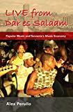 Live from Dar es Salaam: Popular Music and Tanzania's Music Economy (African Expressive Cultures)