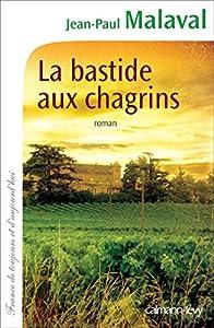"""Afficher """"La bastide aux chagrin"""""""