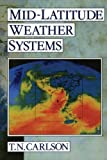 Mid-Latitude Weather Systems, Carlson, Toby N., 0271056436