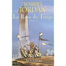 La Roue du Temps  - Volume XVI: Alliances