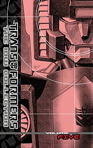 Transformers: The IDW Collection Volume 5 by IDW Publishing