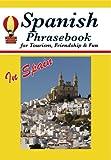 Spanish Phrasebook for Tourism, Friendship and Fun in Spain, Alejandra P. De La Maria, Robert F. Powers, 1929482086