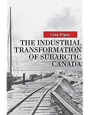 The Industrial Transformation of Subarctic Canada