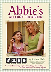 Abbies Allergy Cookbook: Tasty Recipes for Kids with Multiple Food Allergies