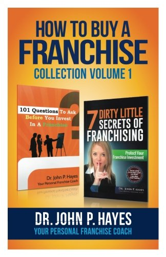 How To Buy A Franchise: Collection Volume I