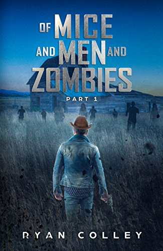 Amazon of mice and men and zombies part one ebook ryan colley of mice and men and zombies part one by colley ryan steinbeck fandeluxe Choice Image