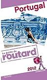 Guide du Routard Portugal 2012 par Guide du Routard
