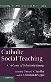 Catholic Social Teaching: A Volume of Scholarly