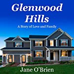 Glenwood Hills: A Story of Love and Family | Jane O'Brien