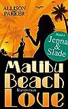 Malibu Beach Love - Jenna & Slade: (Band 4) (German Edition)
