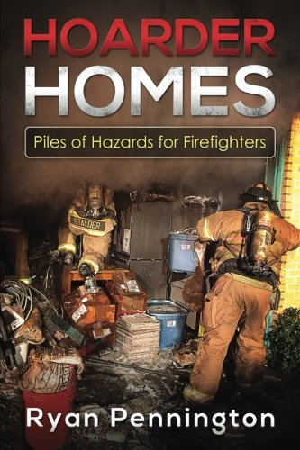 Hoarder Homes:Piles of Hazards for Firefighters