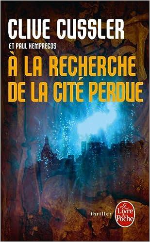 A La Recherche De La Cite Perdue Le Livre De Poche French