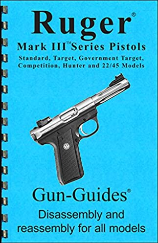 ruger mark iii and 22 45 pistol gun guide gun guides disassembly rh amazon com