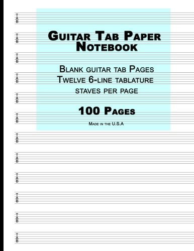 "Guitar Tab Paper: Blue Cover ,Blank guitar tab paper Notebook featuring twelve 6 line tablature staves per page with a ""TAB"" clef, 8.5 x 11, Durable Cover, Perfect Binding"