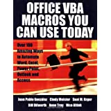 Office VBA Macros You Can Use Today: Over 100 Amazing Ways to Automate Word, Excel, PowerPoint, Outlook, and Access: Over 100 Amazing Ways to Automate Word, Excel, PowerPoint, Outlook and Access