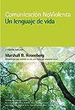 Comunicación no violenta. Un lenguaje de vida. 3ª Edición ampliada (Spanish Edition)