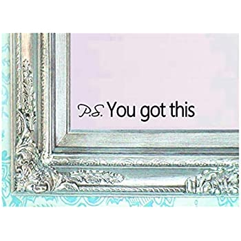 BERRYZILLA PS You GOT This Decal Vinyl Sticker Bathroom Mirror Wall Art Confidence Be Amazing Quote Mirror Living Room Home Window