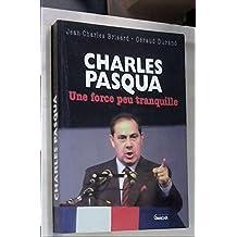 Charles Pasqua : Une force peu tranquille