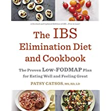 The IBS Elimination Diet and Cookbook: The Proven Low-FODMAP Plan for Eating Well and Feeling Great