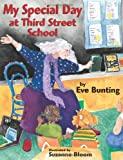 My Special Day at Third Street School, Eve Bunting, 1590787455
