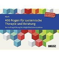 400 Fragen für systemische Therapie und Beratung: Von Auftragsklärung bis Möglichkeitskonstruktion. 90 Fragekarten mit Anleitung.Mit 20-seitigem Booklet (Beltz Therapiekarten)