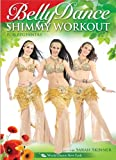 The Bellydance Shimmy Workout with Sarah Skinner - Open Level Belly Dance