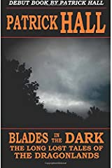 Blades in the Dark (The Long Lost Tales of the Dragonlands) (Volume 1) Paperback