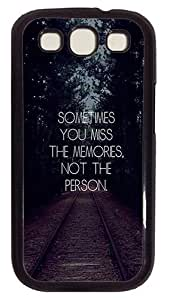 Rugged Samsung Galaxy S3 Case,Sometimes You Miss The Memories Not The Person Polycarbonate PC Plastic Hard Case Cover for Samsung Galaxy S3 Black