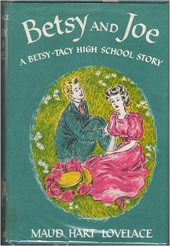 Betsy and Joe (A Betsy-Tacy High School Story) by Maud Hart Lovelace (1948) Hardcover: Amazon.com: Books