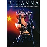 Rihanna Good Girl Gone Bad Live