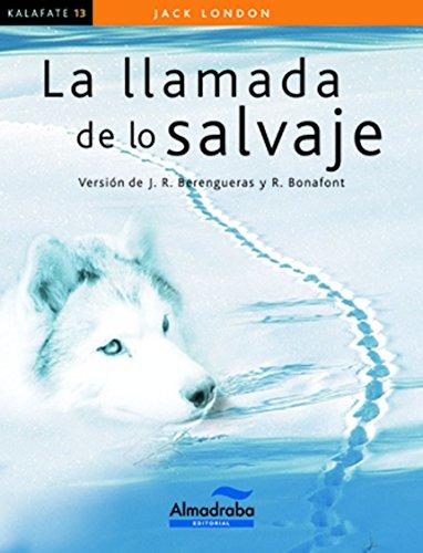 LA LLAMADA DE LO SALVAJE (Kalafate) (Spanish Edition)