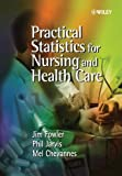 img - for Practical Statistics for Nursing and Health Care by Jim Fowler (2002-02-15) book / textbook / text book