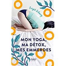 Mon yoga, ma détox, mes emmerdes (L'Optimiste) (French Edition)