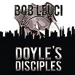 Doyle's Disciples | Robert Leuci