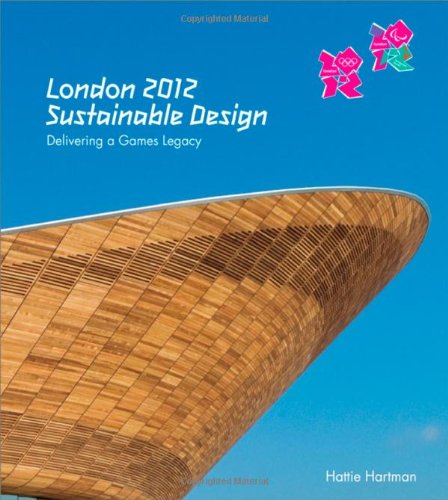 London 2012 - Sustainable Design - Delivering aGames Legacy