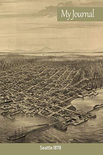 My Journal: Seattle 1878 ('Scenics' Writing Books)
