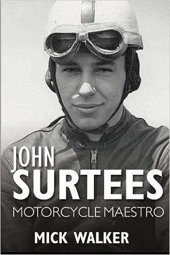 Mick Walker - John Surtees: Motorcycle Maestro