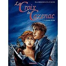 La Croix de Cazenac - Tome 5 - Marque du Loup (La)