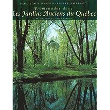 Promenades dans les jardins anciens du Québec