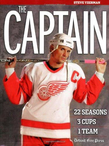 The Captain: Steve Yzerman: 22 Seasons, 3 Cups, 1 - Series Detroit Wings Red