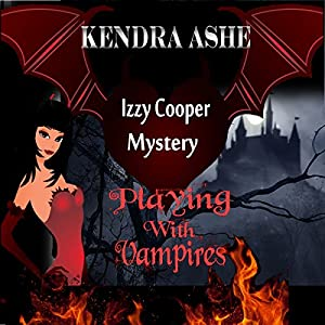 Playing with Vampires - An Izzy Cooper Novel Audiobook